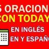 25 Oraciones En Inglés Con Today   Ejemplos de Today en Inglés